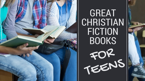 Fiction Books for Christian Teens